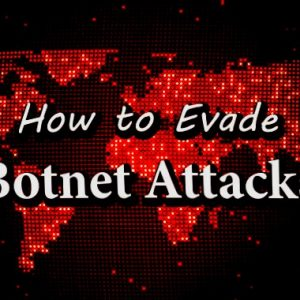14 Ways to Evade Botnet Malware Attacks On Your Computers