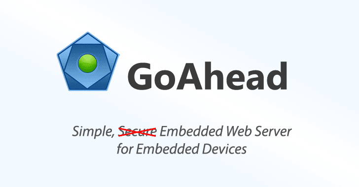 Critical Flaw in GoAhead Web Server Could Affect Wide Range of IoT Devices