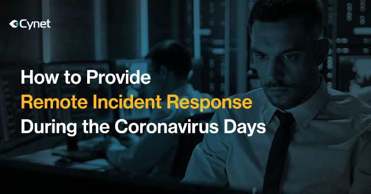 How to Provide Remote Incident Response During the Coronavirus Times