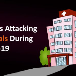 Hackers Targeting Critical Healthcare Facilities With Ransomware During Coronavirus Pandemic