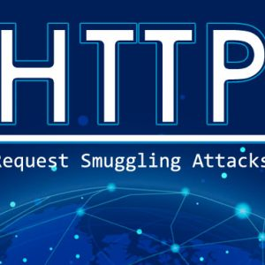 Researcher Demonstrates 4 New Variants of HTTP Request Smuggling Attack