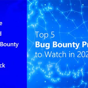 Top 5 Bug Bounty Programs to Watch in 2021