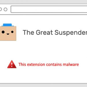 WARNING — Hugely Popular 'The Great Suspender' Chrome Extension Contains Malware