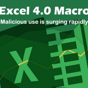 Cybercriminals Widely Abusing Excel 4.0 Macro to Distribute Malware