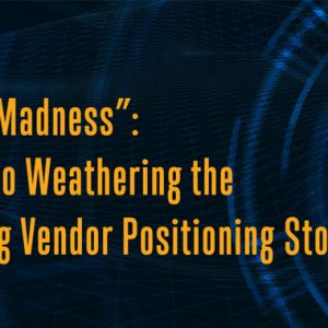 MITRE Madness: A Guide to Weathering the Upcoming Vendor Positioning Storm