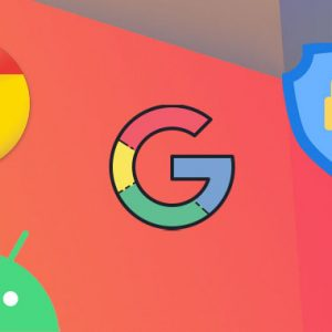 4 Major Privacy and Security Updates From Google You Should Know About