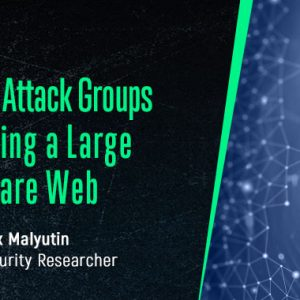 [Webinar] How Cyber Attack Groups Are Spinning a Larger Ransomware Web
