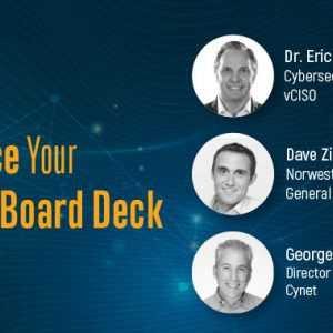 Cyber Security WEBINAR — How to Ace Your InfoSec Board Deck